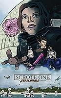 Scrote One: A Star Wars Parody
