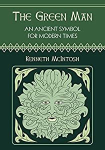 The Green Man: An Ancient Symbol for the Modern World
