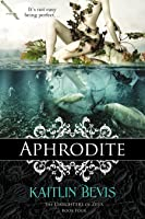 Aphrodite (Daughters of Zeus, #4)
