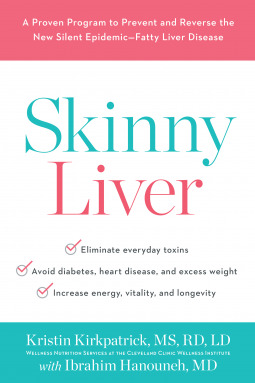 Skinny Liver: A Proven Program to Prevent and Reverse the New Silent Epidemic Fatty Liver Disease