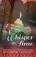 A Whisper In Time, (Whisper Falls, #2)