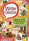 Write to the centre: navigating life with gluestick and words