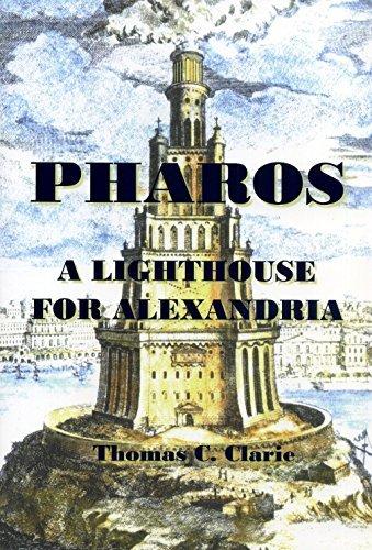 Pharos -- A Lighthouse for Alexandria Thomas Clarie