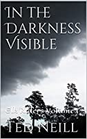 In the Darkness Visible: Elk Riders Volume I
