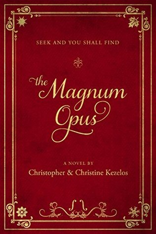 Cover of The Magnum Opus: Seek and You Shall Find by Christopher & Christine Kezelos