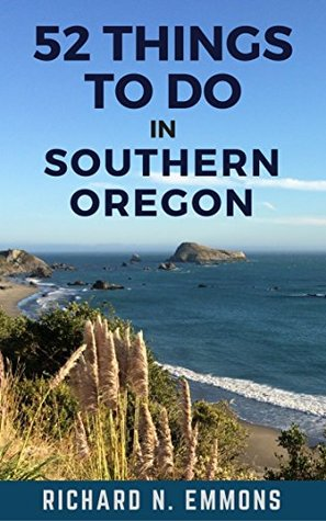 52 Things To Do In Southern Oregon: Family fun activities in Ashland, Brookings, Cave Junction, Coos Bay, Grants Pass, Klamath Falls, and Medford, Oregon