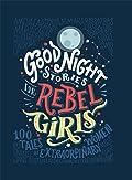 Goodnight Stories for Rebel Girls: 100 …