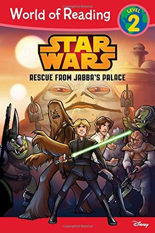 Rescue from Jabba's Palace (World of Reading: Level 2)