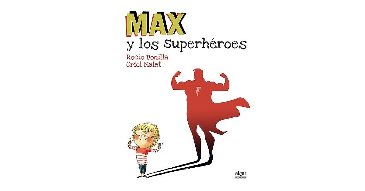 Max y los superhéroes by Rocío Bonilla