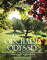 An Orchard Odyssey: Find and grow tree fruit in your garden, community and beyond