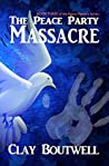 The Peace Party Massacre (The Agora Mysteries #3)