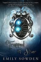 Trapped in Silver (Eldryn Chronicles, #1)