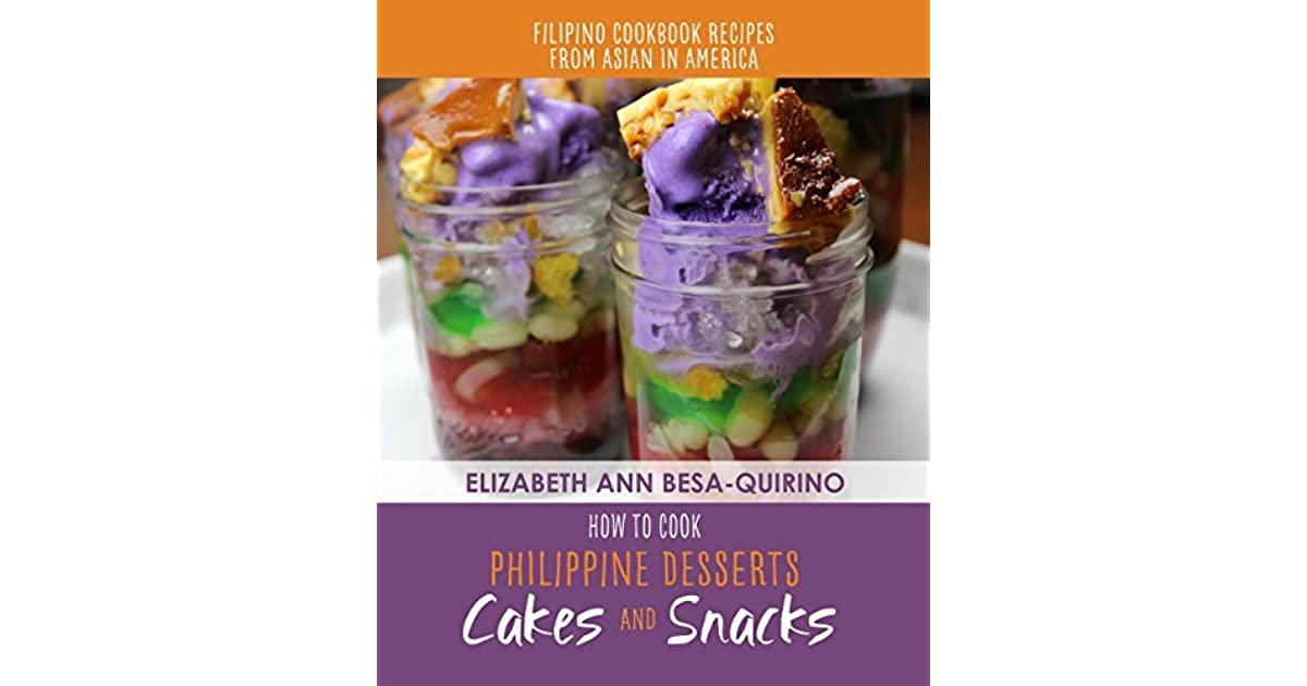 How to Cook Philippine Desserts: Cakes & Snacks by Elizabeth Ann
