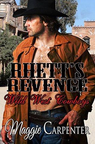 Rhett's Revenge (Wild West Cowboys Book 2)