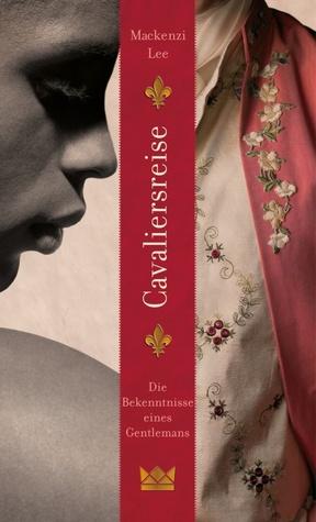 Cavaliersreise by Mackenzi Lee