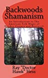 Backwoods Shamanism: An Introduction to the American Folk-Magic of Hoodoo Conjure and Rootwork (Hereditary Hoodoo series Book 1)