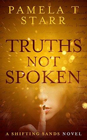 Truths Not Spoken (Shifting Sands Novels, #1)