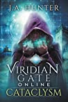 Cataclysm (Viridian Gate Online #1)
