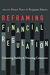 Reframing Financial Regulation: Enhancing Stability and Protecting Consumers