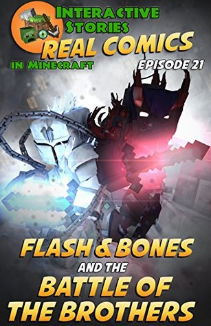 Minecraft Comics: Flash and Bones and The Battle of the Brothers: The Ultimate Minecraft Comics Series (Real Comics in Minecraft - Flash and Bones Book 21)