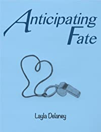 Anticipating Fate