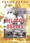 Relatos Breves by Franz Kafka