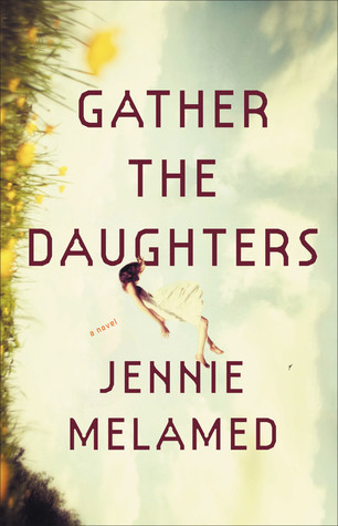 Jennie Melamed - Gather the Daughters