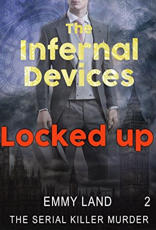 MYSTERY: Infernal Devices - Locked Up: (Mystery, Suspense, Thriller, Suspense Crime Thriller) (ADDITIONAL FREE BOOK INCLUDED ) (Suspense Thriller Mystery:Infernal Devices 2)