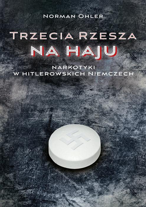 Trzecia Rzesza na haju. Narkotyki w hitlerowskich Niemczech