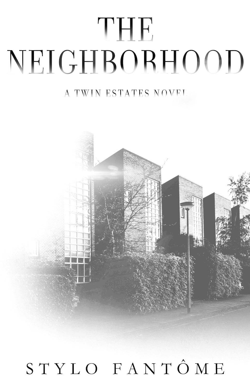 Stylo Fantome - Twin Estates 2 - The Neighborhood