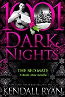 The Bed Mate (Roommates #3.5; 1001 Dark Nights #71)
