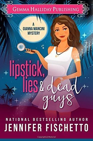 Lipstick, Lies & Dead Guys (Gianna Mancini Mysteries #1)