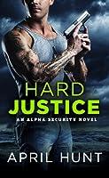 Hard Justice (Alpha Security, #3)