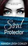 Soul Protector by Amanda Leigh Cowley