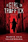 A Girl In Traffick by Mamta Jain Valderrama