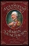 The Extraordinary Adventures of Baron Munchausen by James Wallis