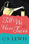Till We Have Face...
