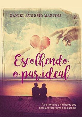Escolhendo o par ideal by Daniel Augusto Martins