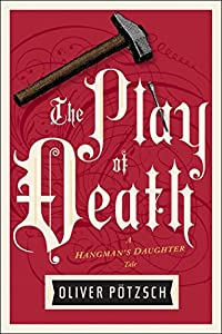 The Play of Death (The Hangman's Daughter, #6)