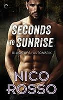 Seconds to Sunrise (Black Ops: Automatik, #3)