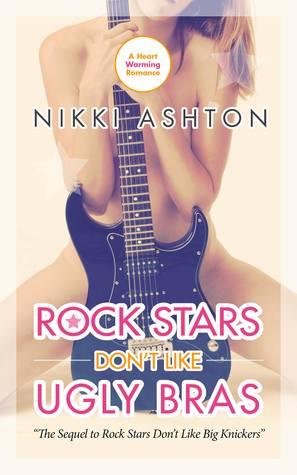 Rock Stars Don't Like Ugly Bras (Rock Stars Don't Like... #2)