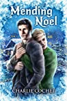 Mending Noel (North Pole City Tales, #1) by Charlie Cochet