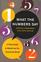 What the Numbers Say: A Field Guide Mastering Our Numerical World