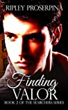 Finding Valor (The Searchers, #2)