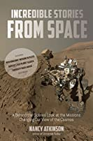 Incredible Stories from Space: A Behind-the-Scenes Look at the Missions Changing Our View of the Cosmos