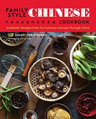 Family Style Chinese Cookbook: Authentic Recipes from My Culinary Journey Through China
