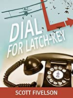 Dial L for Latch-Key
