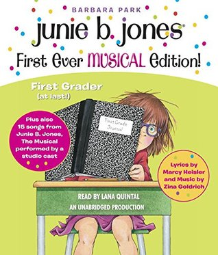 Junie B. Jones's First Ever MUSICAL Edition!: Junie B., First Grader (at last!) Audiobook plus also 15 Songs from Her Hit Musical