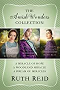 The Amish Wonders Collection: A Miracle of Hope, A Woodland Miracle, A Dream of Miracles