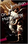 On Monogamy (With Active Table of Contents)